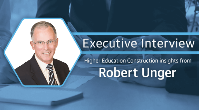 Higher Ed Construction Insights from Robert Unger