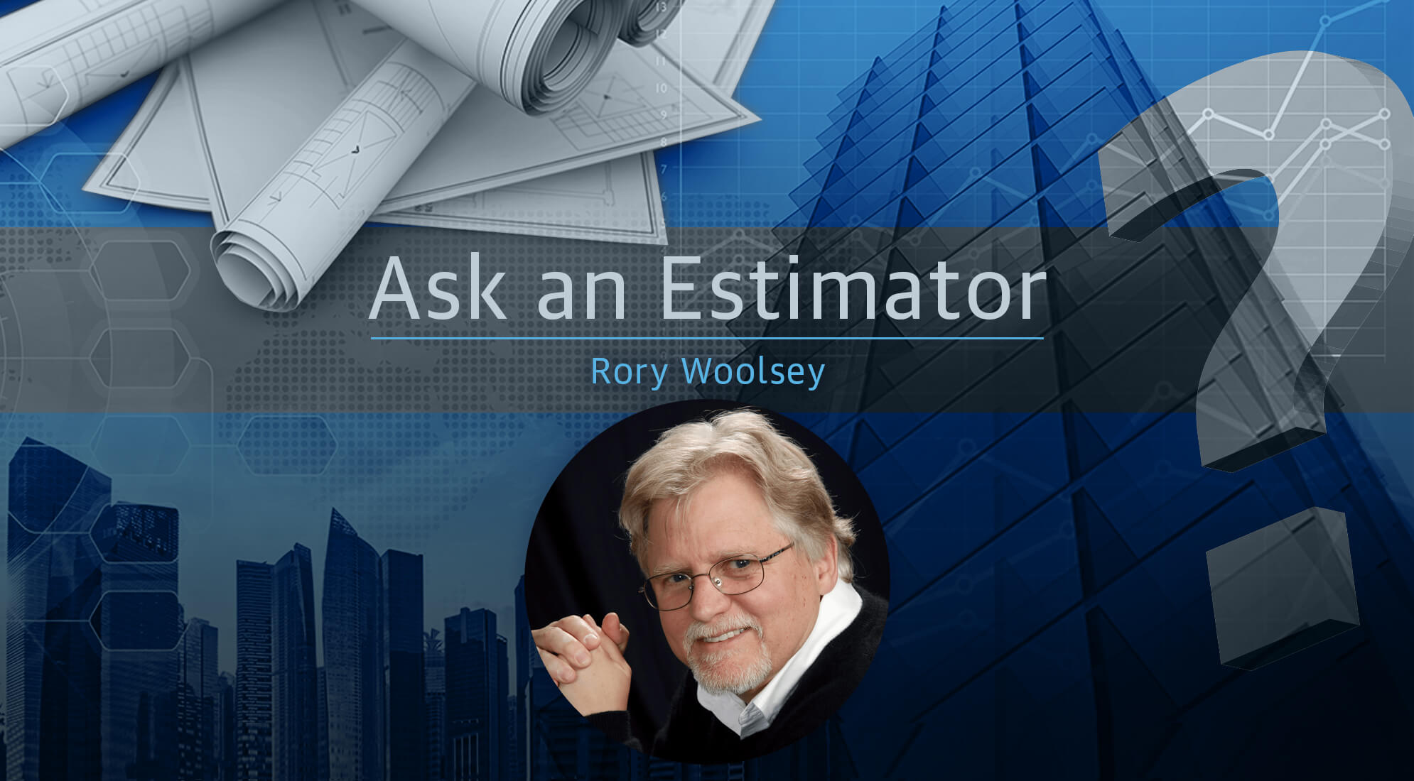 Ask an Estimator: Answers from Rory Woolsey