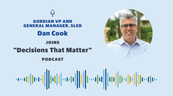 "Gordian VP and General Manager of SLED Dan Cook Joins ""Decisions That Matter"" Podcast"